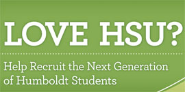 Love HSU - Help recruit the next generation of Humboldt Students